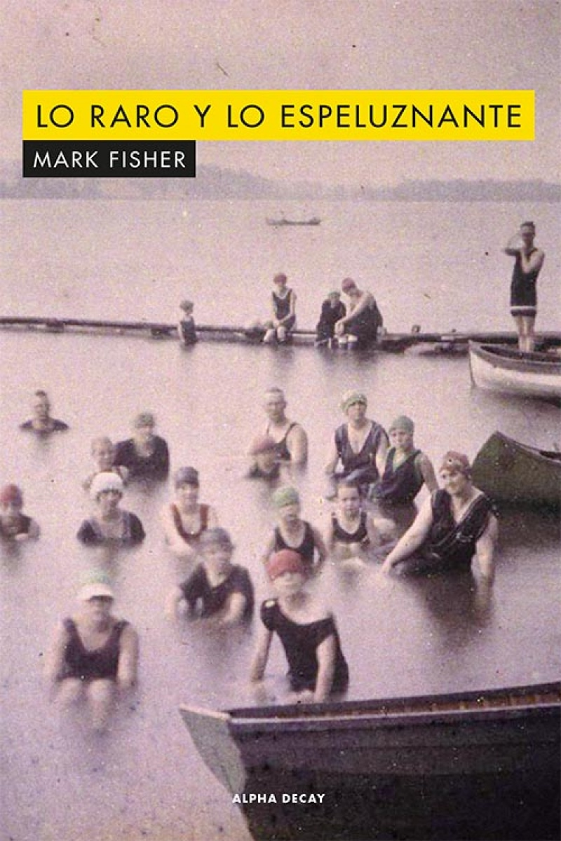 Lo raro y lo espeluznante, Mark Fisher