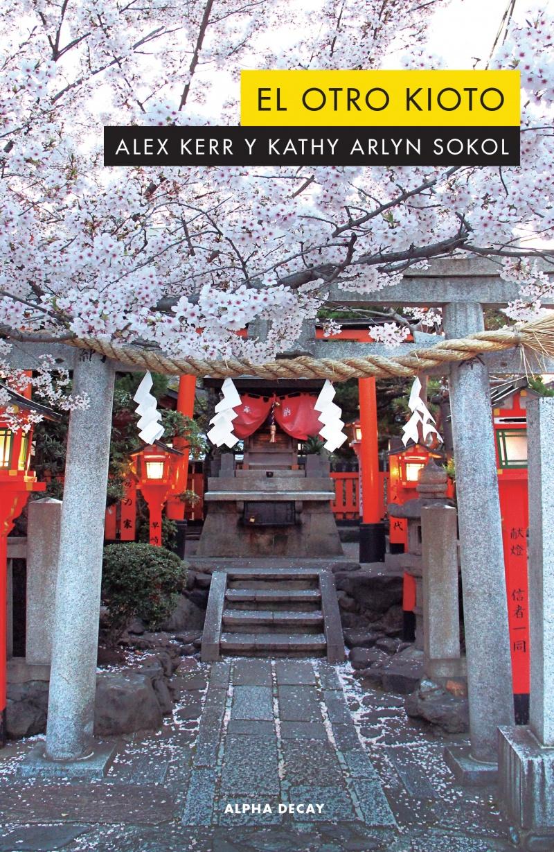 El otro Kioto, Alex Kerr y Kathy Arlyn Sokol