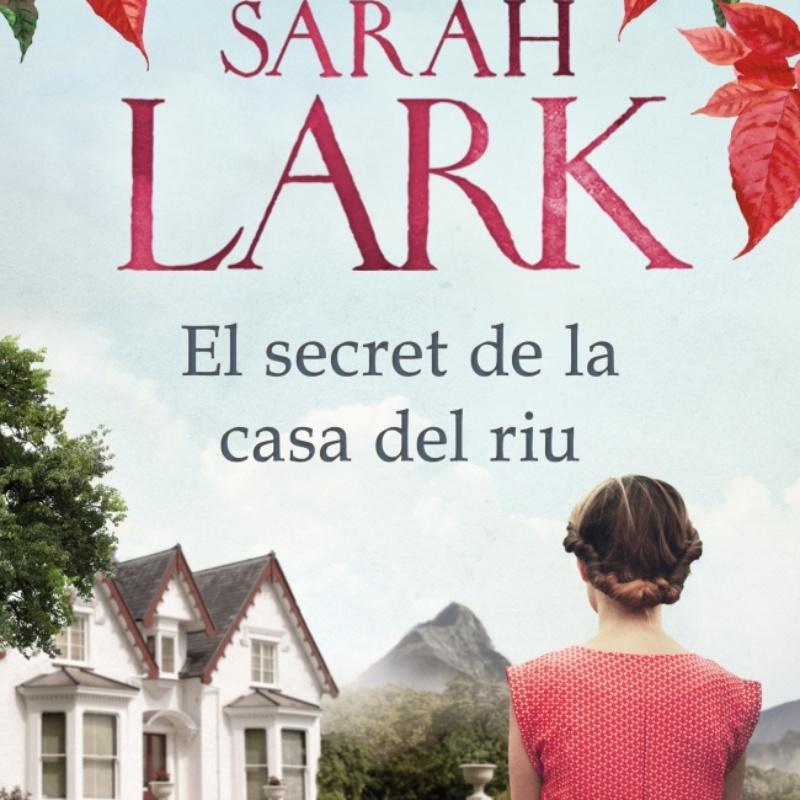 El secret de la casa del riu, Sarah Lark